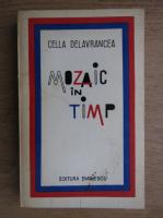 Anticariat: Cella Delavrancea - Mozaic in timp