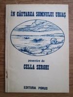 Cella Serghi - In cautarea somnului urias