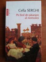 Cella Serghi - Pe firul de paianjen al memoriei (Top 10+)