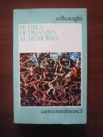 Anticariat: Cella Serghi - Pe firul de paianjen al memoriei