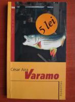 Anticariat: Cesar Aira - Varamo