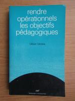 Cesar Birzea - Rendre operationnels les objectifs pedagogiques
