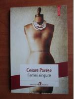 Anticariat: Cesare Pavese - Femei singure (editura Polirom, 2014)