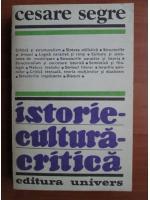 Anticariat: Cesare Segre - Istorie cultura critica