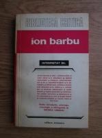 Anticariat: Cezar Baltag, Ion I. Cantacuzino, George Calinescu, Pompiliu Constantinescu - Ion Barbu