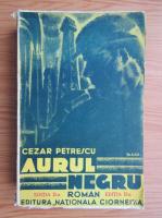 Cezar Petrescu - Aurul negru (1934)