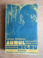 Anticariat: Cezar Petrescu - Aurul negru (volumul 2, 1935)