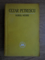 Anticariat: Cezar Petrescu - Aurul negru