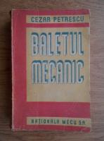 Anticariat: Cezar Petrescu - Baletul mecanic (1947)