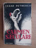 Anticariat: Cezar Petrescu - Carmen Saeculare (1930)