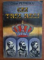 Anticariat: Cezar Petrescu - Cei trei regi