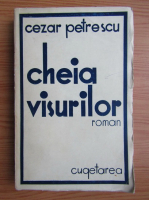 Cezar Petrescu - Cheia visurilor (editie Princeps, 1935)