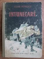 Anticariat: Cezar Petrescu - Intunecare (1955)