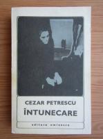 Anticariat: Cezar Petrescu - Intunecare (volumul 1)