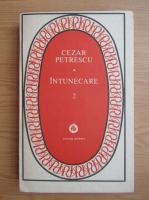 Cezar Petrescu - Intunecare (volumul 2)