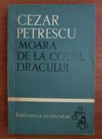 Cezar Petrescu - Moara de la cotul dracului