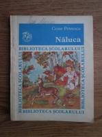 Anticariat: Cezar Petrescu - Naluca