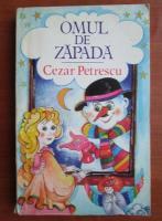 Anticariat: Cezar Petrescu - Omul de zapada