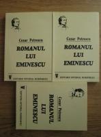 Anticariat: Cezar Petrescu - Romanul lui Eminescu (3 volume)