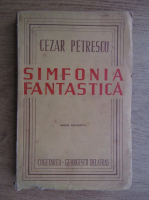 Anticariat: Cezar Petrescu - Simfonia fantastica (1944)