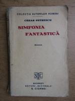 Cezar Petrescu - Simfonia fantastica (editia Princeps, 1929)