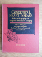 Anticariat: Charles B. Higgins - Congenital heart disease. Echocardiography and magnetic resonance imaging