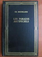 Anticariat: Charles Baudelaire - Les paradis artificiels