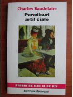 Anticariat: Charles Baudelaire - Paradisuri artificiale