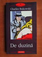 Charles Bukowski - De duzina