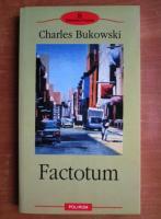 Anticariat: Charles Bukowski - Factotum