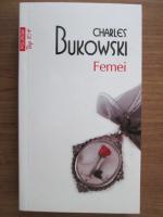 Anticariat: Charles Bukowski - Femei (Top 10+)