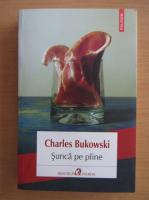 Charles Bukowski - Sunca pe paine