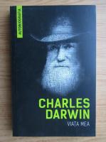 Anticariat: Charles Darwin - Viata mea