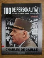 Anticariat: Charles de Gaulle (100 de personalitati, Oameni care au schimbat destinul lumii, nr. 71)