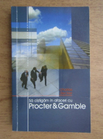 Anticariat: Charles Decker - Sa castigam in afaceri cu Procter si Gamble