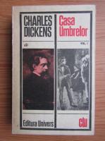 Anticariat: Charles Dickens - Casa umbrelor (volumul 1)