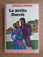 Anticariat: Charles Dickens - La petite Dorrit