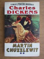 Anticariat: Charles Dickens - Martin Chuzzlewit (volumul 2)