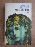 Charles Dickens - Mica Dorrit (volumul 2)