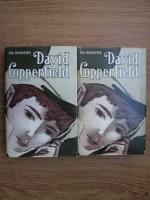 Charles Dickens - Viata lui David Copperfield (2 volume)