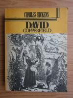 Charles Dickens - Viata lui David Copperfield (volumul 1)