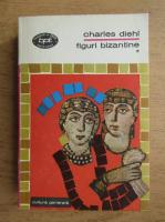 Anticariat: Charles Diehl - Marile probleme ale istoriei bizantine (volumul 1)  Figuri bizantine