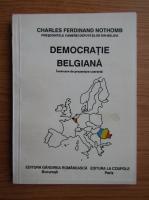 Charles Ferdinand Nothomb - Democratie belgiana. Incercare de prezentare coerenta