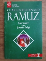 Anticariat: Charles Ferdinand Ramuz - Farinet sau banii falsi