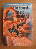 Charles May - Les secret de old surehand
