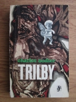 Anticariat: Charles Nodier - Trilby. Povestiri fantastice