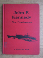 Anticariat: Charles P. Graves - John F. Kennedy. New frontiersman