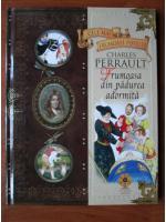 Anticariat: Charles Perrault - Frumoasa din padurea adormita