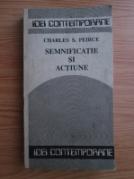 Charles S. Peirce - Semnificatie si actiune