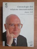 Anticariat: Charles Zorgbibe - Chronologie des relationes internationales